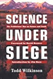 img - for Science Under Siege: The Politician's War on Nature and Truth book / textbook / text book