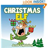 Children's Book: The Christmas Elf (Fun Christmas Stories for Kids): Christmas Stories, Christmas Jokes, and Fun Christmas Activities for Kids! (Kids Books ... For Kids) (Christmas Books for Children)