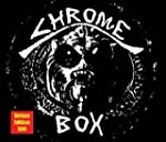 Chrome Box - Deluxe Edition