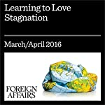 Learning to Love Stagnation | Zachary Karabell