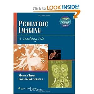 Pediatric Imaging: A Teaching File (LWW Teaching File Series)