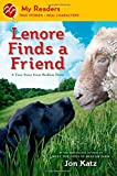 Lenore Finds a Friend: A True Story from Bedlam Farm (My Readers)