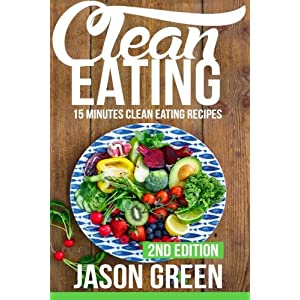Clean Eating: 15-Minute C Livre en Ligne - Telecharger Ebook