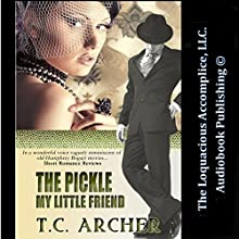 The Pickle My Little Friend (       UNABRIDGED) by T. C. Archer Narrated by Mike Dennis, Jennifer Saucedo