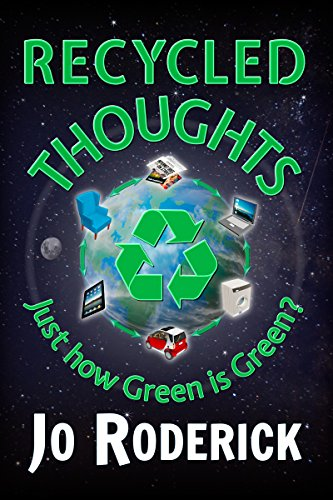 recycled-thoughts-just-how-green-is-green-environmental-issues-repurposing-recycling-downcycling-upc