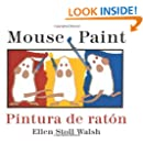 Mouse Paint/Pintura de raton Bilingual Boardbook (Spanish and English Edition)