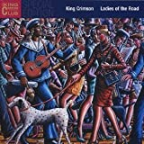 LADIES OF THE ROAD by KING CRIMSON (2002-11-27)