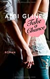 Take a Chance - Begehrt: Roman (Rosemary Beach, Band 7)