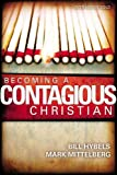 img - for Becoming a Contagious Christian book / textbook / text book