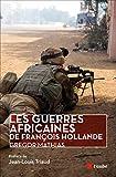 Les Guerres africaines de Fran�ois Hollande