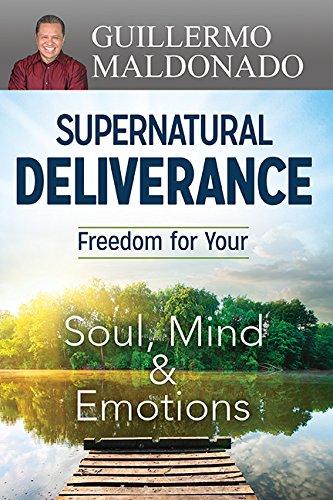 Download Supernatural Deliverance: Freedom For Your Soul