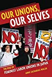 img - for Our Unions, Our Selves: The Rise of Feminist Labor Unions in Japan book / textbook / text book