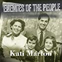 Enemies of the People: My Family's Journey to America (       UNABRIDGED) by Kati Marton Narrated by Laural Merlington