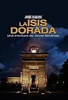 LA ISIS DORADA (Aventuras de Jaime Azc�rate n� 1) (Spanish Edition)
