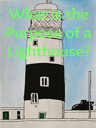 What is the Purpose of a Lighthouse?