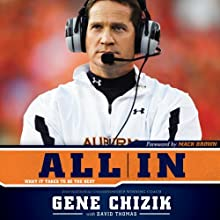 All In: What It Takes to Be the Best (       UNABRIDGED) by Gene Chizik, David Thomas Narrated by Kelly Ryan Dolan