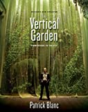 The Vertical Garden: From Nature to the City (Revised and Updated)