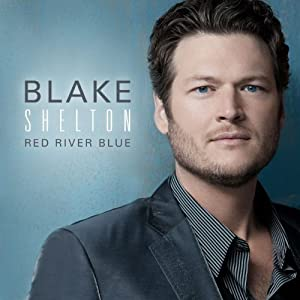 Blake Shelton &#8211; Red River Blue