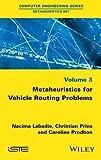 Metaheuristics for Vehicle Routing Problems (Computer Engineering: Metaheuristics Set)
