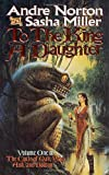 To the King a Daughter (Cycle of Oak, Yew, Ash, and Rowan, Book 1)