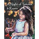 A Night of Tamales and Roses