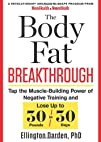The Body Fat Breakthrough: Tap the Muscle-Building Power of Negative Training and Lose Up to 30…