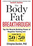 51vlXYonlRL. SL160  The Body Fat Breakthrough: Tap the Muscle Building Power of Negative Training and Lose Up to 30 Pounds in 30 days!