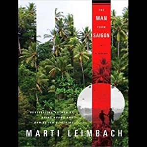 The Man from Saigon: A Novel | [Marti Leimbach]