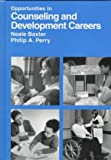 img - for Opportunities in Counseling and Development Careers (VGM opportunities series) by Neale Baxter (1997-05-01) book / textbook / text book