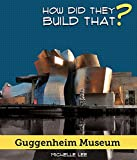 Guggenheim Museum (How Did They Build That?)