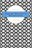 img - for George Muller's Narratives: A Narrative of Some of the Lord's Dealings with George Muller: Six Parts in One Volume book / textbook / text book