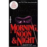 Morning, Noon & Night [Mass Market Paperback]