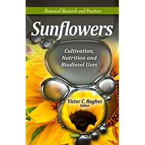 Amazon.com: Sunflowers: Cultivation, Nutrition, and Biodiesel Uses ...
