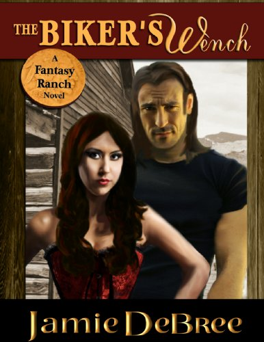 The Biker's Wench (Fantasy Ranch)