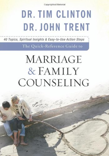 Quick-Reference Guide to Marriage &#038; Family Counseling, The