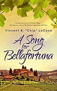 A Song For Bellafortuna: An Italian Historical Fiction Novel by Vincent LoCoco ebook deal