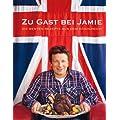 Zu Gast bei Jamie: Die besten Rezepte aus dem K�nigreich