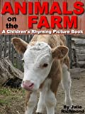 Animals on the Farm A Rhyming Picture Book (Fun Picture Books For Children 6)