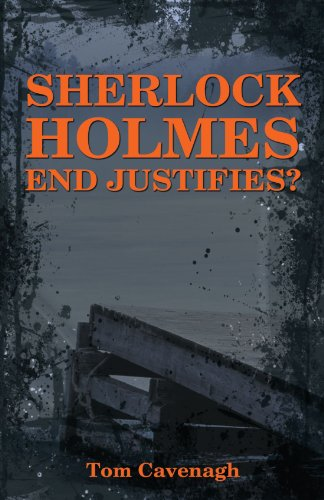 Sherlock Holmes End Justifies?