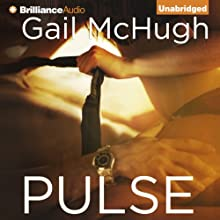Pulse (       UNABRIDGED) by Gail McHugh Narrated by Mary Kowal