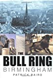 The Bull Ring Birmingham (In Old Photographs) Patrick Baird