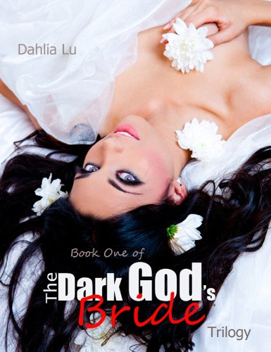 The Dark God's Bride (Book 1) by Dahlia Lu