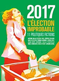 2017 : l'élection improbable par Marie Desplechin