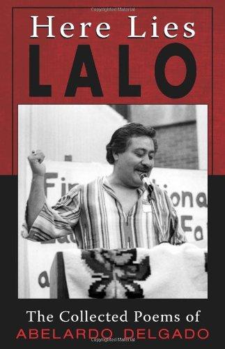 Here Lies Lalo: The Collected Poems of Abelardo Delgado