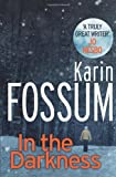 Karin Fossum In the Darkness: An Inspector Sejer Novel (Inspector Sejer 1)