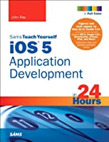 Sams Teach Yourself iOS 5 Application Development in 24 Hours, 3rd Edition ebook download