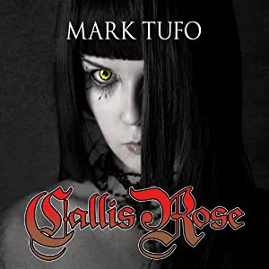 Callis Rose | [Mark Tufo]