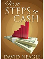 The First Steps to Cash (Manifest Your Millions Within)