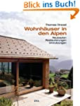 Wohnh�user in den Alpen: Neubauten, R...