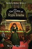 The Case of the Cryptic Crinoline: An Enola Holmes Mystery